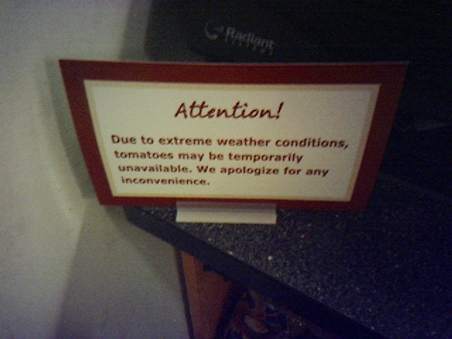 Yes, sir, we have no tomatoes today